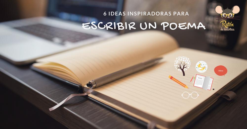 6 ideas inspiradoras para escribir un poema
