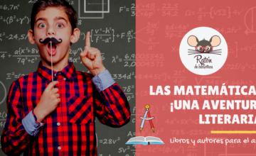 Las matemáticas ¡Una aventura literaria!