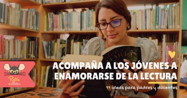 Cómo acompañar a los jóvenes a enamorarse de la lectura