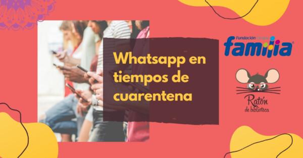 WhatsApp en tiempos de cuarentena