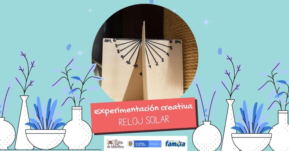 Experimentación creativa: Reloj solar