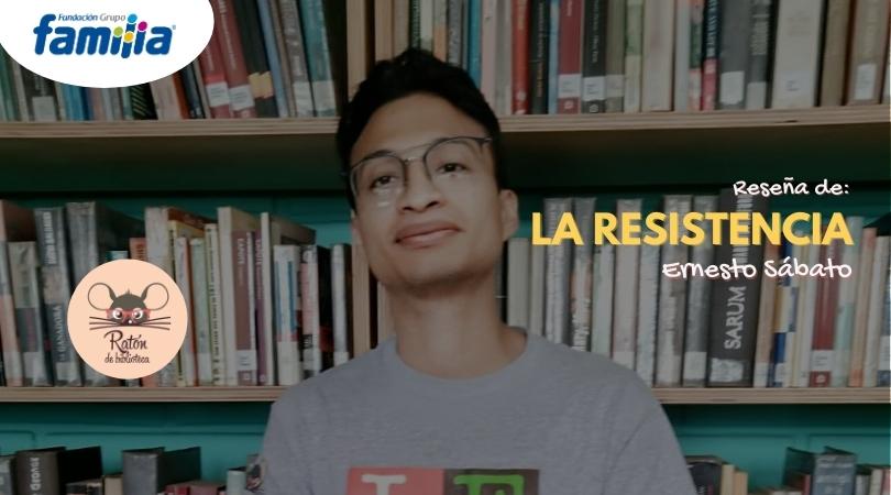 Reseña: La resistencia de Ernesto Sábato