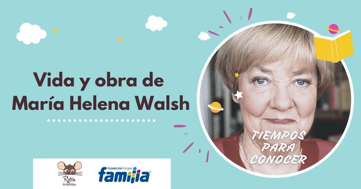 Conoce la vida y obra de María Helena Walsh