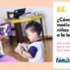 Cómo motivar a los niños y niñas a la lectura: Ideas para leer en voz alta. Parte 1