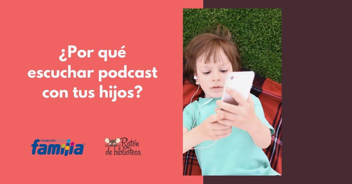 Entérate de la razones por las que es importante escuchar un podcast