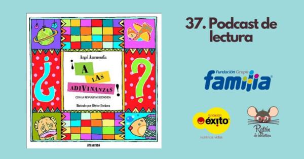 37. Podcast: ¡A las adivinanzas!