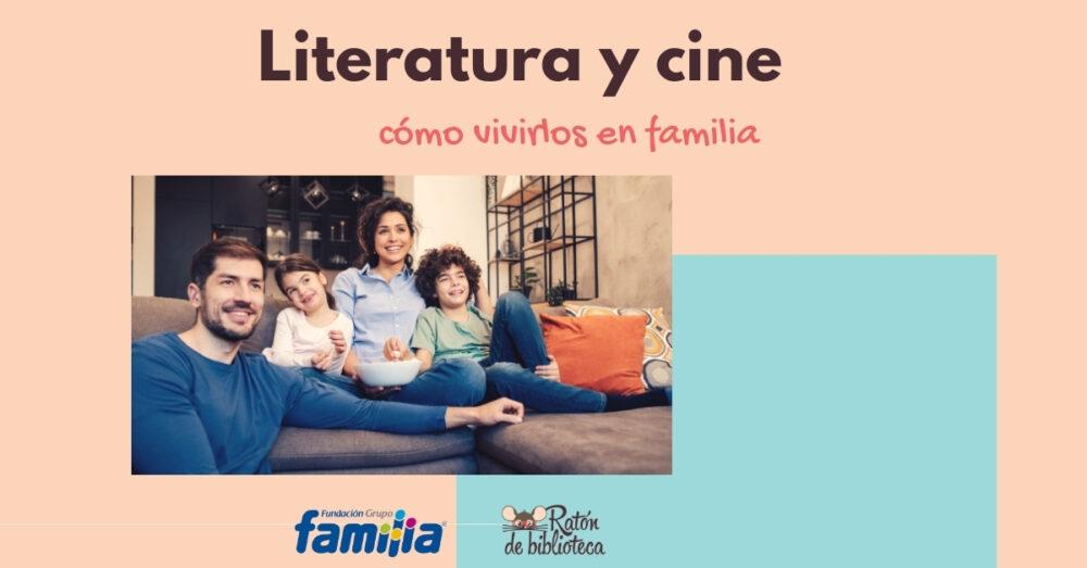 Viviendo la literatura y el cine en casa