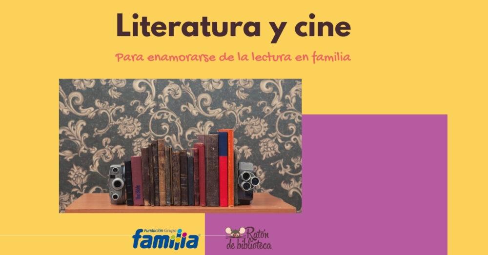 Literatura y cine para enamorarse de la lectura en familia