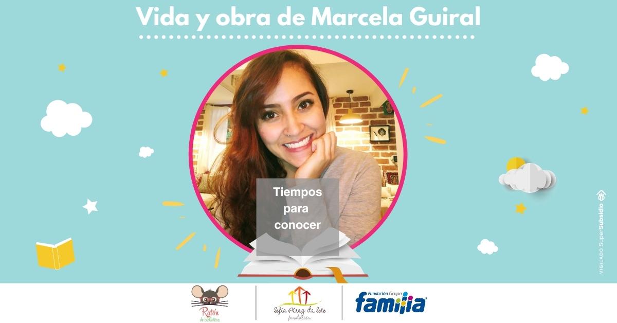Conoce la vida y obra de Marcela Guiral
