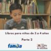 Libros que enamoran los niños y niñas de 3 a 4 años. Parte 2