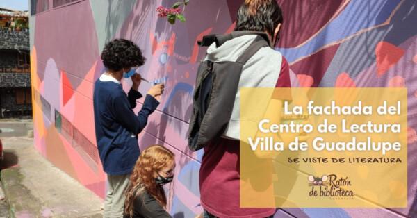 La fachada de Guadalupe se viste de literatura