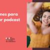 5 razones para escuchar podcast